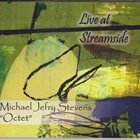 MICHAEL JEFRY STEVENS Live at Streamside album cover
