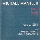 MICHAEL MANTLER Hide And Seek album cover