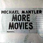 MICHAEL MANTLER More Movies album cover