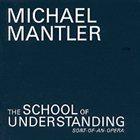 MICHAEL MANTLER The School Of Understanding album cover
