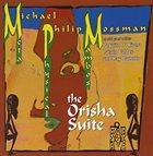 MICHAEL MOSSMAN The Orisha Suite album cover