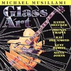MICHAEL MUSILLAMI Glass Art album cover