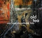 MICHAEL MUSILLAMI Old Tea album cover