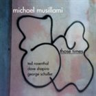 MICHAEL MUSILLAMI Those Times album cover