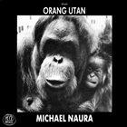 MICHAEL NAURA Orang Utan album cover