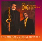 MICHAEL O'NEILL & KENNY WASHINGTON The Long And The Short Of It album cover