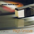 MICHAEL PAGÁN Michael Pagán Big Band : Pag's Groove album cover