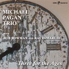 MICHAEL PAGÁN Three for the Ages album cover