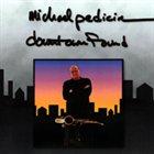 MICHAEL PEDICIN Downtown Found album cover
