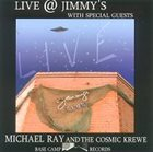 MICHAEL RAY & THE COSMIC KREWE Live @ Jimmy's album cover