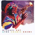 MICHAEL RAY & THE COSMIC KREWE Michael Ray & The Cosmic Krewe album cover