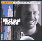 MICHAEL ROSEN Sweet Lingering album cover