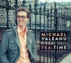 MICHAEL VALEANU Tea Time album cover