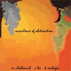 MICHAEL VLATKOVICH M Vlatkovich, C Lee, K McLagen : Succulence Of Abstraction album cover