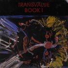 MICHAEL VLATKOVICH Michael Vlatkovich / Charles Britt : Transvalue Book I album cover