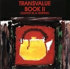 MICHAEL VLATKOVICH Michael Vlatkovich / Charles Britt : Transvalue Book II (Teapot In A Tempest album cover