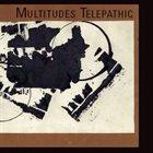 MICHAEL VLATKOVICH Michael Vlatkovich / Clyde Reed / Dave Wayne / Mark Weber : Multitudes Telepathic album cover