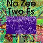 MICHAEL VLATKOVICH No Zee Two Es album cover