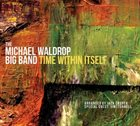 MICHAEL WALDROP Time Within Itself album cover