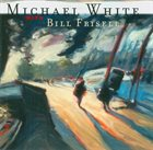 MICHAEL WHITE (VIOLIN) Motion Pictures (with Bill Frisell) album cover
