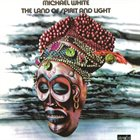 MICHAEL WHITE (VIOLIN) The Land of Spirit and Light album cover