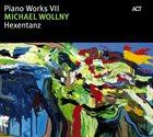 MICHAEL WOLLNY Piano Works VII: Hexatanz album cover