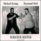 MICHAEL ZERANG Michael Zerang & Raymond Strid : Scratch Match album cover