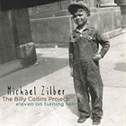 MICHAEL ZILBER The Billy Collins Project: Eleven on Turning Ten album cover
