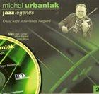 MICHAL URBANIAK Jazz Legends, Vol. 2: Friday Night at the Village Vanguard album cover