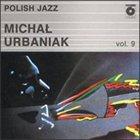 MICHAL URBANIAK Polish Jazz, Volume 9 album cover