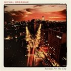 MICHAL URBANIAK Serenade For The City album cover