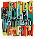 MICHEL CAMILO Michel Camilo Big Band : Caribe album cover