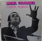 MICHEL COLOMBIER Capot Pointu album cover