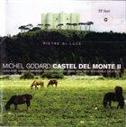 MICHEL GODARD Castel Del Monte II album cover