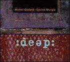 MICHEL GODARD Michel Godard, Gavino Murgia : Deep album cover