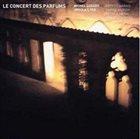MICHEL GODARD Le Concert Des Parfums album cover