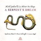 MICHEL GODARD Michel Godard & Le Miroir Du Temps : A Serptent's Dream album cover