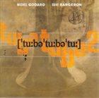 MICHEL GODARD Michel Godard, Dave Bargeron : TubaTubaTu album cover