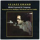 MICHEL LEGRAND Le Jazz Grand album cover