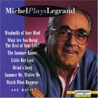 MICHEL LEGRAND Michel Plays Legrand album cover