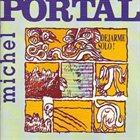 MICHEL PORTAL Dejarme Solo! album cover