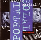 MICHEL PORTAL Fast Mood album cover