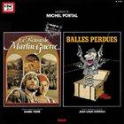 MICHEL PORTAL Le Retour De Martin Guerre / Balles Perdues album cover