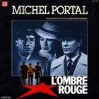 MICHEL PORTAL L'ombre Rouge album cover