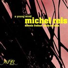 MICHEL REIS A Young Mind album cover