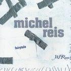 MICHEL REIS Fairytale album cover