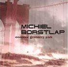 MICHIEL BORSTLAP Gramercy Park album cover