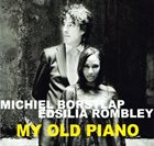 MICHIEL BORSTLAP Michiel Borstlap, Edsilia Rombley ‎: My Old Piano album cover