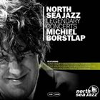 MICHIEL BORSTLAP North Sea Jazz Legendary Concerts album cover