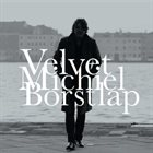 MICHIEL BORSTLAP Velvet album cover